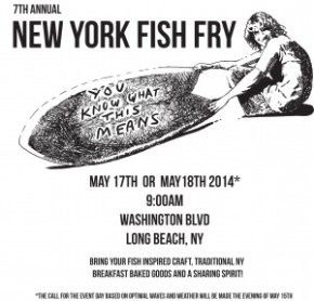 7th Annual NY Fish Fry – May 17th or 18th*