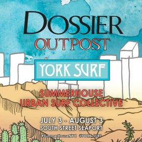 YORK SURF x DOSSIER Outpost Summerhouse Urban Surf Collective Pop-upShop