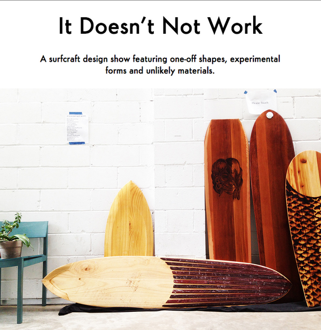 Open Submissions – It Doesn't Not Work II:  Pushing The Outer Limits of Pure Surf Design